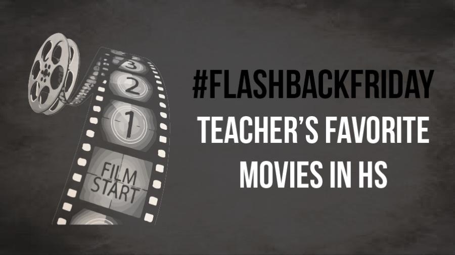 Flashback Friday: Favorite Movies when Teachers were in High School