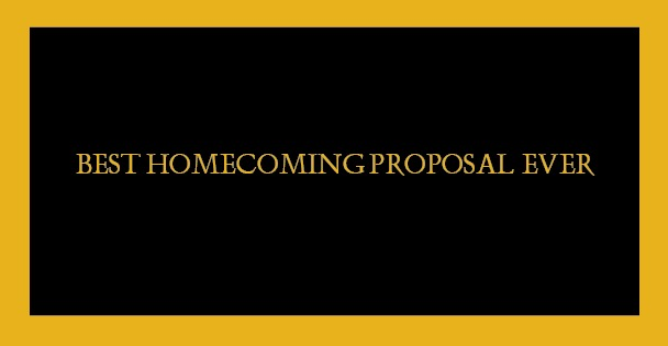 Best Homecoming Proposal Ever