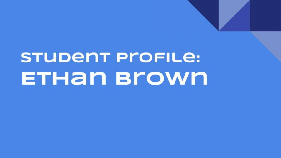 Student Profile: Ethan Brown