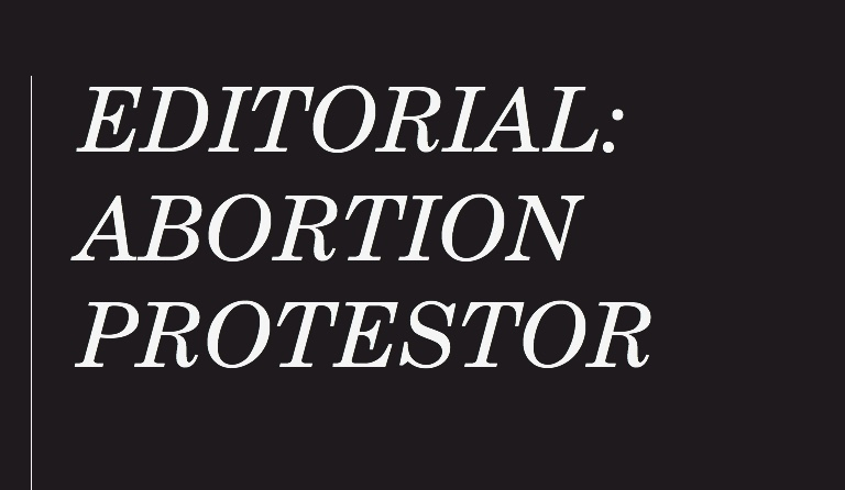 Editorial%3A+Abortion+Protester