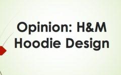 Opinion: H&M Hoodie Design