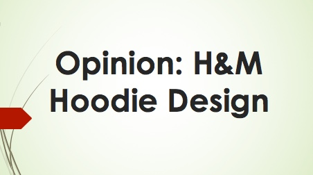 Opinion: H&M Hoodie Design