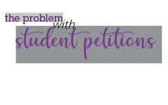 Personal Column: The Problem With Student Petitions